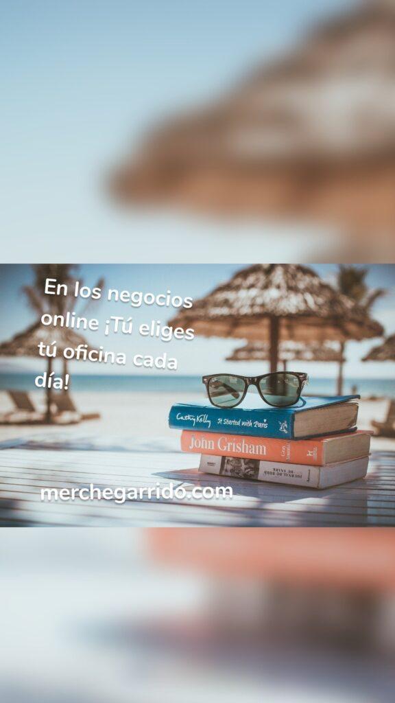 En los negocios online ¡Tú eliges tú oficina cada día! merchegarrido.com